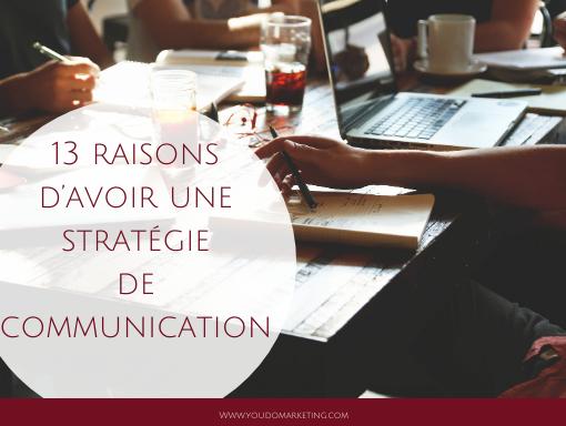 13 raisons d'avoir une stratégie de communication