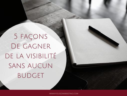 5 façons de gagner de la visibilité sans aucun budget